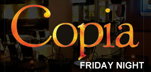 Copia NYC Friday Night Party